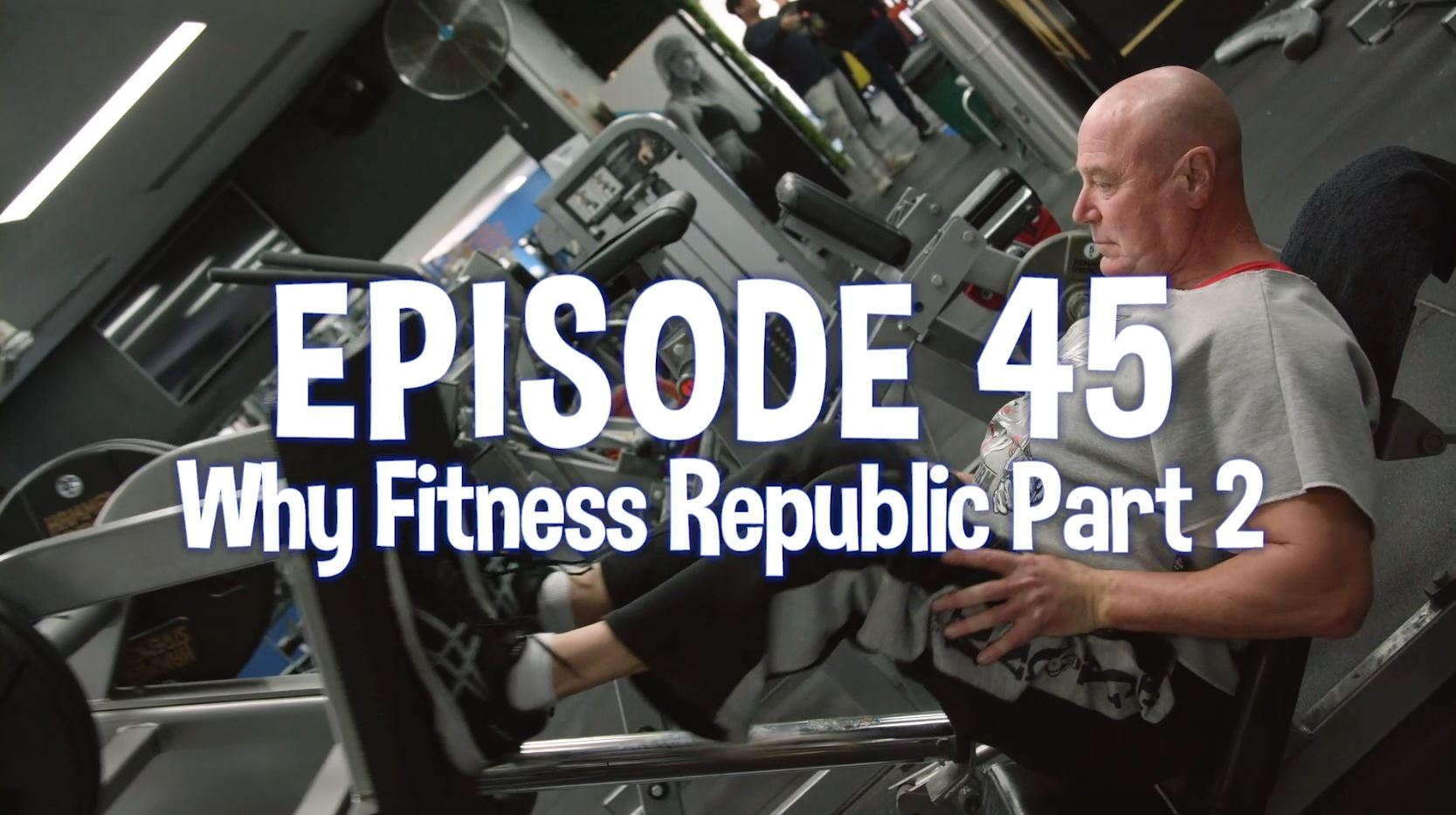 Why Fitness Republic (part II) | Fitrepmade Episode 45